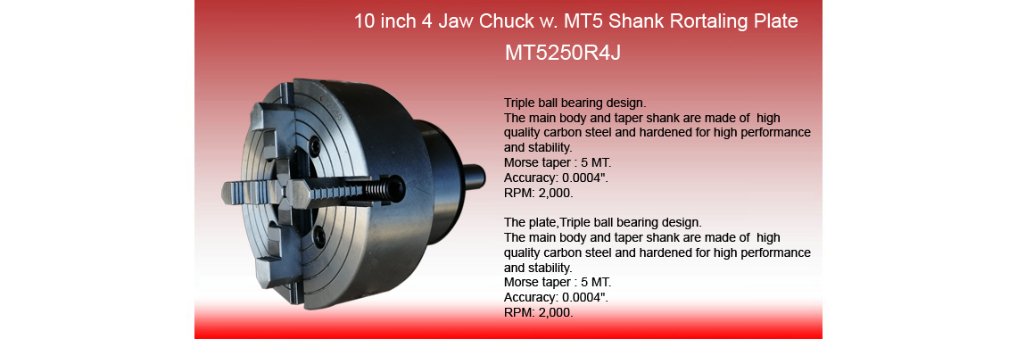 10 Inch 4 Jaw Chuck with MT5 Shank Rotating Plate